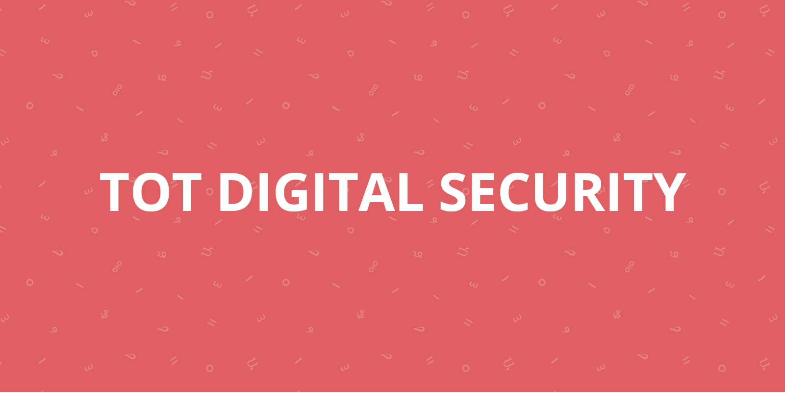 TOT on Digital Security